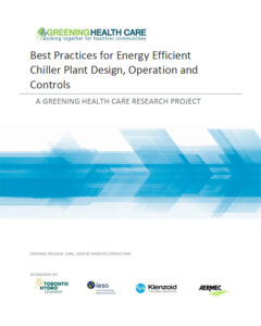Greening Health Care - Best Practices for Energy Efficient Chiller Plant Design, Operation and Controls